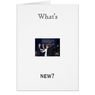 Hillary%20Clinton-JTM-023663, What's, new? Card
