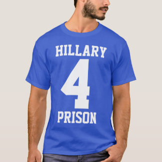 """HILLARY 4 PRISON"" (double-sided) T-Shirt"