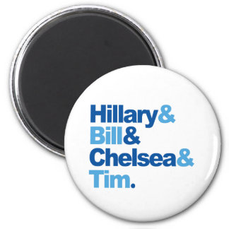 Hillary and Bill and Chelsea and Tim 2 Inch Round Magnet