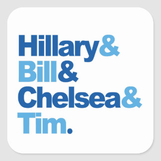 Hillary and Bill and Chelsea and Tim Square Sticker