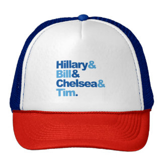 Hillary and Bill and Chelsea and Tim Trucker Hat
