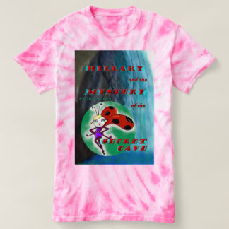 Hillary and the Mystery of the Secret Cave Tie Dye T-shirt