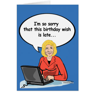 Hillary Birthday Email Card - I'm so sorry this bi