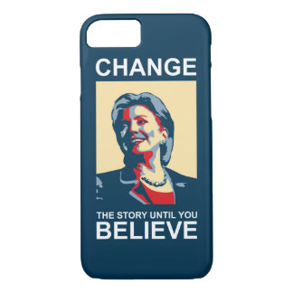 HILLARY CHANGE-BELIEVE iPhone 7 CASE