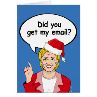 Hillary Christmas Card - Did you get my email -.pn