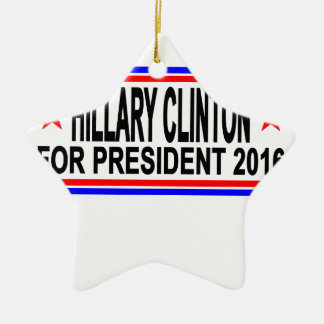 Hillary Clinton 2016 Tee Shirts.png Ceramic Star Ornament