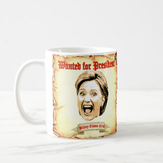 Hillary Clinton 2016 wanted for president mug. Coffee Mug
