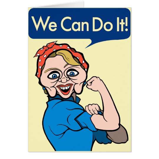 Hillary Clinton as Rosie the Riveter Card