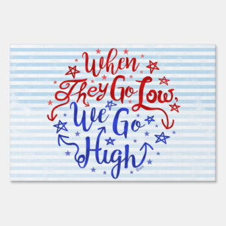 Hillary Clinton Election They Go Low We Go High Sign