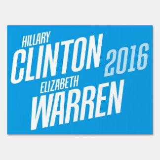 Hillary Clinton / Elizabeth Warren 2016 Yard Sign