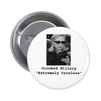 "Hillary Clinton: ""Extremely Careless"" 2 Inch Round Button"