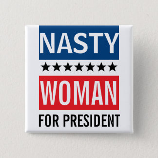 Hillary Clinton For President | Nasty Woman 2 Inch Square Button