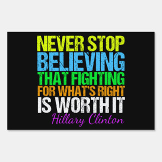Hillary Clinton Inspirational Quote Sign