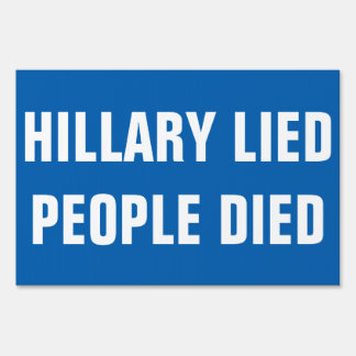 HILLARY CLINTON LIED PEOPLE DIED