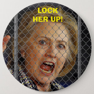Hillary Clinton - Lock Her Up 6 Inch Round Button