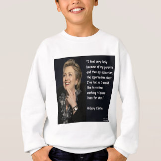 "Hillary Clinton ""My Parents & Education"" Quote Sweatshirt"