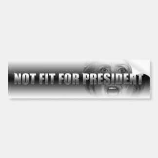 Hillary Clinton Not Fit Bumper Sticker