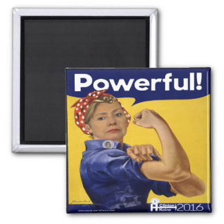 Hillary Clinton Powerful! Square Magnet