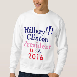 Hillary Clinton President U.S.A. 2016 Sweatshirt