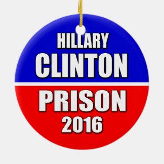 """""""HILLARY CLINTON: PRISON 2016"""" CERAMIC ORNAMENT"""