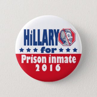 Hillary Clinton Prison Inmate 2016 2 Inch Round Button