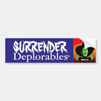 Hillary Clinton Surrender Deplorables!  Trump! Bumper Sticker