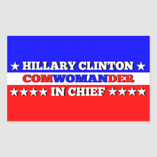 Hillary Com-woman-der in Chief Sticker