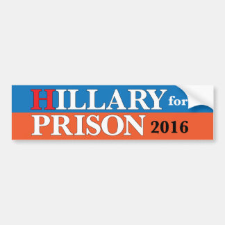 """Hillary for Prison 2016"" Bumper Sticker"