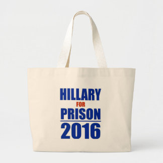 Hillary for Prison 2016 Large Tote Bag