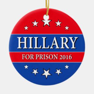"""""""HILLARY FOR PRISON 2016"""" ROUND CERAMIC ORNAMENT"""