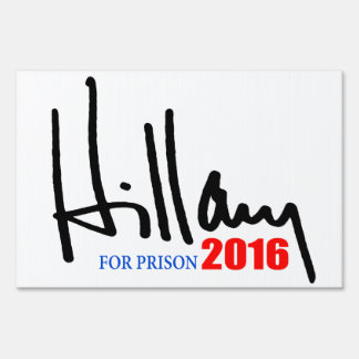 """""""HILLARY FOR PRISON 2016"""" SIGN"""