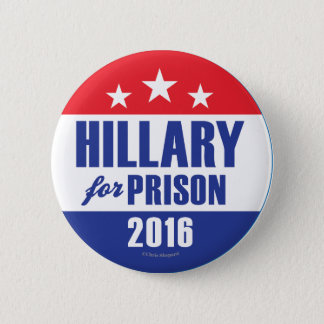 HILLARY FOR PRISON! Anti CLinton Lock Her Up Crime 2 Inch Round Button