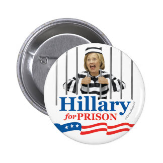 HILLARY FOR PRISON! Anti CLinton Lock Her Up! PIN! 2 Inch Round Button