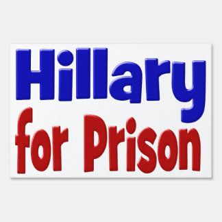 Hillary for Prison Yard Sign, red & blue Sign