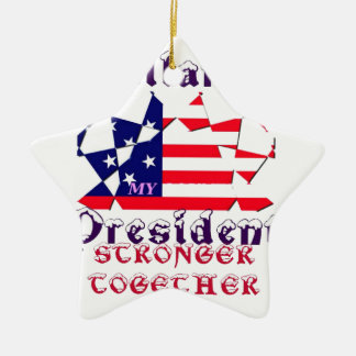 Hillary For USA President We are Stronger Together Ceramic Star Ornament