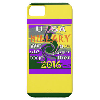 Hillary For USA President We are Stronger Together iPhone 5 Cases