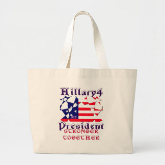 Hillary For USA President We are Stronger Together Large Tote Bag
