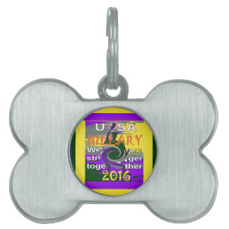 Hillary For USA President We are Stronger Together Pet ID Tag