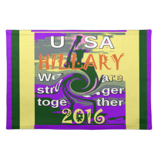 Hillary For USA President We are Stronger Together Placemat