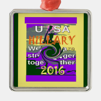 Hillary For USA President We are Stronger Together Silver-Colored Square Ornament