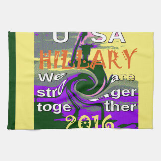 Hillary For USA President We are Stronger Together Towel
