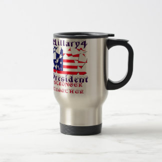 Hillary For USA President We are Stronger Together Travel Mug