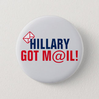 Hillary Got Mail! 2 Inch Round Button