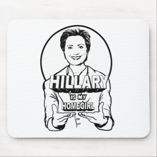 Hillary is / is not my Homegirl Mouse Pad