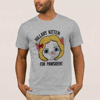Hillary Kitten for Pawsident T-Shirt