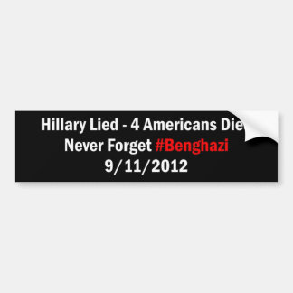 Hillary Lied - 4 Americans Died Bumper Sticker