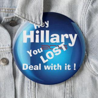 Hillary Lost 6 Inch Round Button