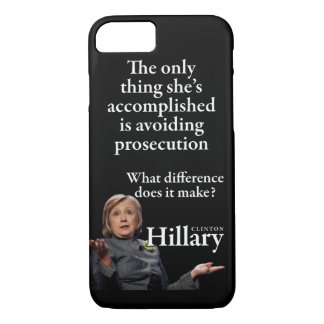HILLARY ONLY THING iPhone 7 CASE