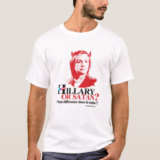 Hillary or Satan - what difference - Anti Hillary  T-Shirt