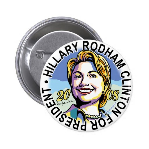 Hillary Rodham Clinton For President Button